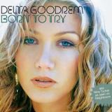 Delta Goodrem Born to Try