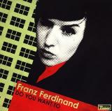 Franz Ferdinand Do You Want To- Single