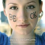 Ingrid Michaelson Be OK