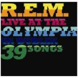 R.E.M. Live at The Olympia in Dublin: 39 Songs