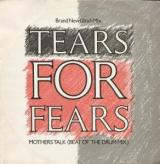 TEARS FOR FEARS MOTHERS TALK 12