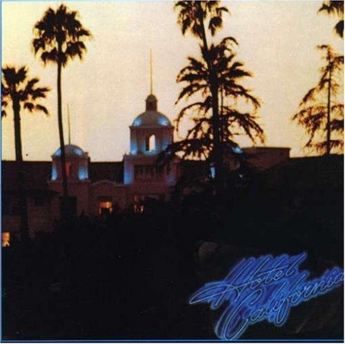 "The Eagles Hotel California. The Eagles. ""Hotel California"""