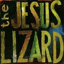 The Jesus Lizard Lash