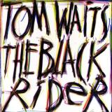Tom Waits The Black Rider