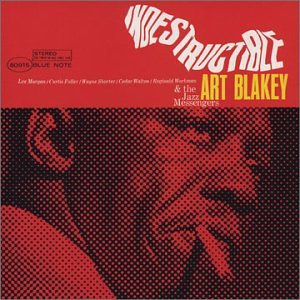 Art Blakey Indestructible