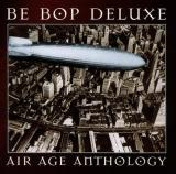 Be Bop Deluxe Air Age Anthology