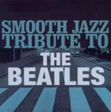 Beatles Tribute Smooth Jazz Tribute to the Beatles