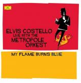Elvis Costello Live With The Metropole Orkest My Flame Burns Blue