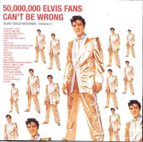 Elvis Presley 50,000,000 Elvis Fans Cant Be Wrong, Vol. 2