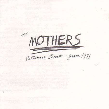 Frank Zappa & the Mothers Fillmore East: June 1971