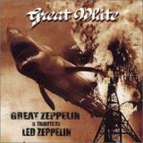 Great White Great Zeppelin: Tribute To Led Zeppelin