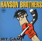Hanson Brothers My Game