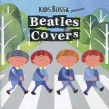 Kids Bossa Kids Bossa Presents Beatles Covers