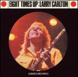 Larry Carlton Eight Times Up