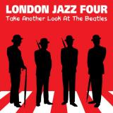 London Jazz Four London Jazz Four Take Another Look at the Beatles