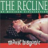 Manic Hispanic Recline of Mexican Civilization