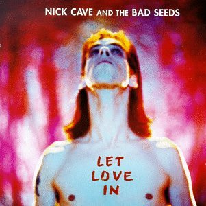 Nick Cave And The Bad Seeds - Let Love In