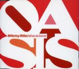Oasis Little By Little/She Is Love Single