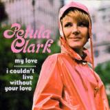 Petula Clark My Love / I Couldnt Live Without Your Love