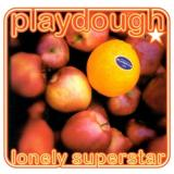 Playdough Lonely Superstar