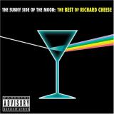 Richard Cheese The Sunny Side of the Moon: The Best of Richard Cheese