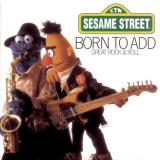 Sesame Street Born to Add