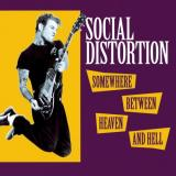 Social Distortion Somewhere Between Heaven and Hell