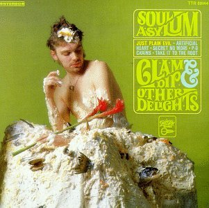 Soul Asylum - Clam Dip And Other Delights