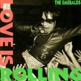 The Emeralds Love Is Rolling