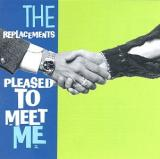 The Replacements Pleased to Meet Me