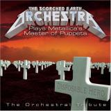 The Scorched Earth Orchestra The Scorched Earth Orchestra Plays Metallicas Master of Puppets