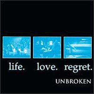 Unbroken Life. Love. Regret