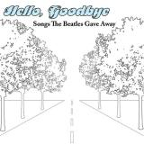 Various Artists Hello, Goodbye: Songs the Beatles Gave Away
