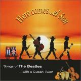 Various Artists Here comes...el Son - Songs of The Beatles with a Cuban TWIST
