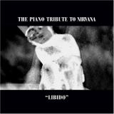 Various Artists Libido: The Piano Tribute to Nirvana