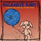 Various Artists Rockabye Baby! Lullaby Renditions of The Cure