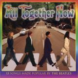 Various Teens, apparently ! All Together Now: Teens Sing the Beatles
