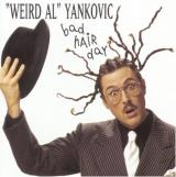 Weird Al Yankovic Bad Hair Day