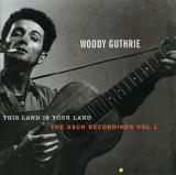 Woody Guthrie This Land Is Your Land: The Asch Recordings, Vol. 1