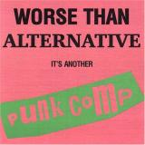 various artists Worse Than Alternative Its Another Punk Comp