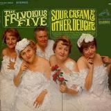 The Frivolous Five Sour Cream & Other Delights