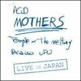 Acid Mothers Temple & the Melting Paraiso U.F.O. Live in Japan