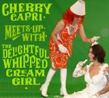 Astroplasm Cherry Capri Meets Up Withe The Delightful Whipped Cream Girl