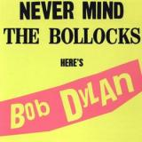Bob Dylan Never Mind the Bollocks Heres Bob Dylan