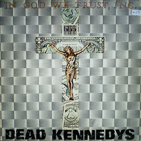 Dead Kennedys In God We Trust, Inc.