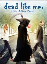Dead Like Me Life After Death