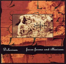 Delerium Faces, Forms and Illusions