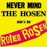 Die Roten Rosen Never Mind the Hosen... Heres Die Roten Rosen