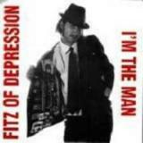 Fitz of Depression Im the Man