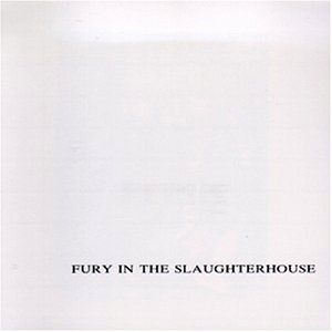 Fury In The Slaughterhouse - Fury In The Slaughterhouse